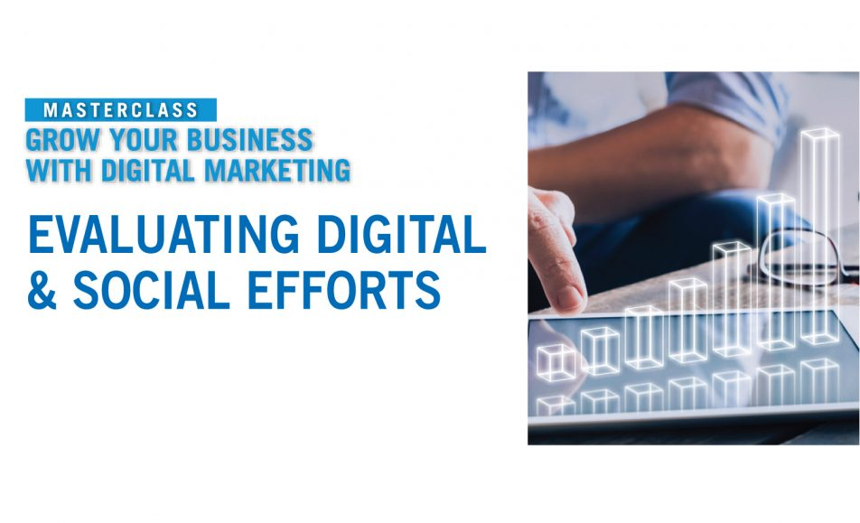 MASTERCLASS | Grow Your Business with Digital Marketing –  Evaluating Digital & Social Efforts