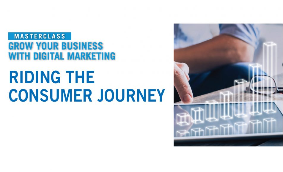 MASTERCLASS | Grow Your Business with Digital Marketing – Riding The Consumer Journey